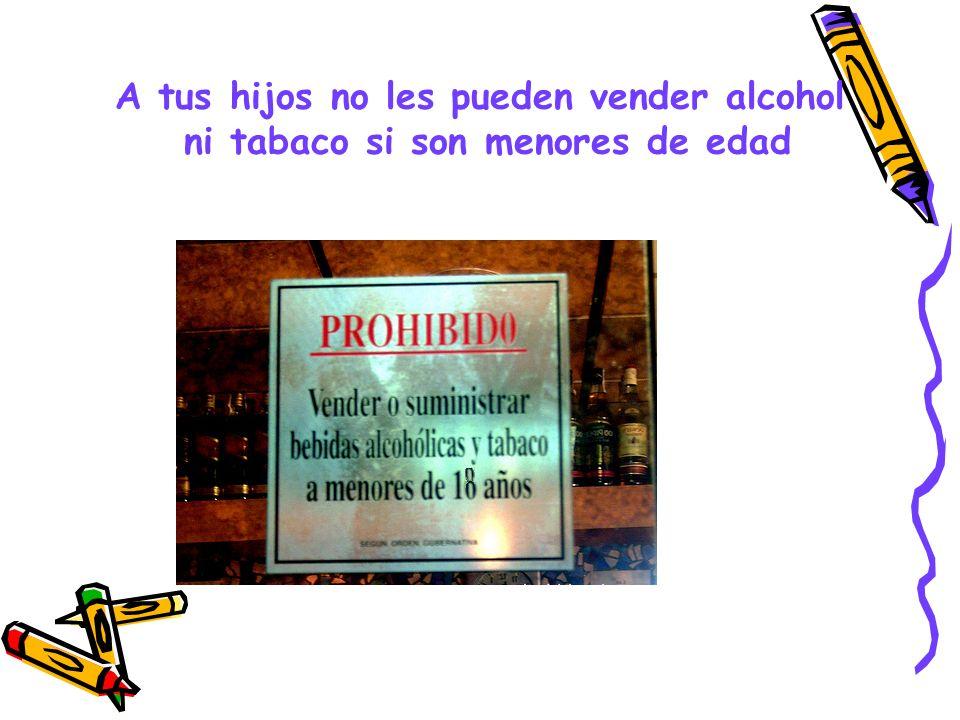 A tus hijos no les pueden vender alcohol ni tabaco si son menores de edad