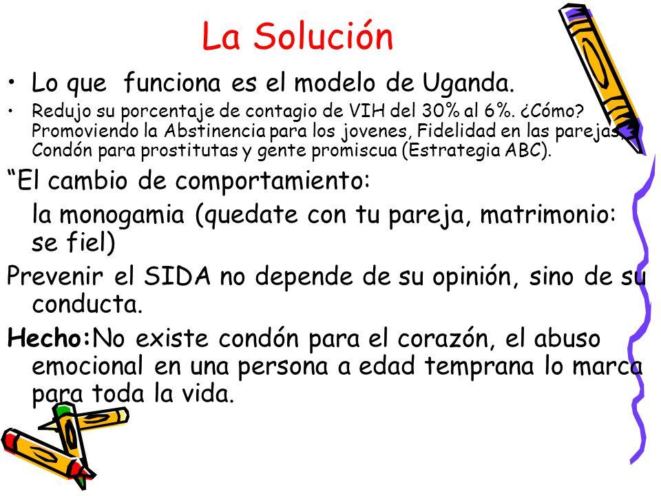 La Solución Lo que funciona es el modelo de Uganda.