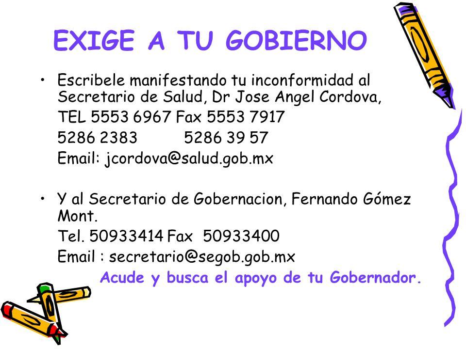 EXIGE A TU GOBIERNO Escribele manifestando tu inconformidad al Secretario de Salud, Dr Jose Angel Cordova,