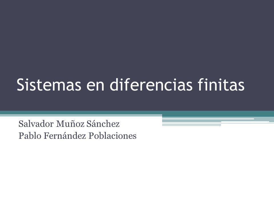 Sistemas en diferencias finitas