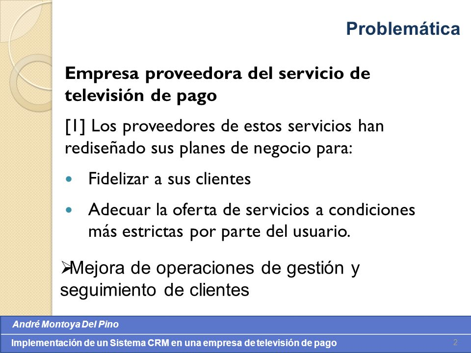 Problemática Empresa proveedora del servicio de televisión de pago.