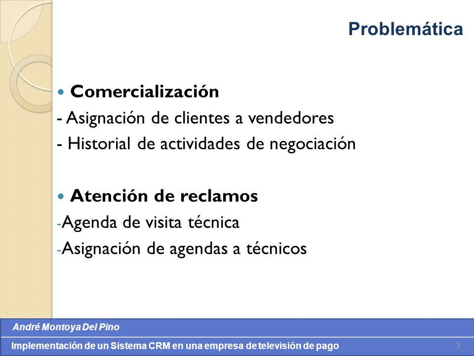 Problemática Comercialización. - Asignación de clientes a vendedores. - Historial de actividades de negociación.