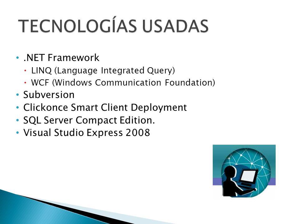 TECNOLOGÍAS USADAS .NET Framework Subversion