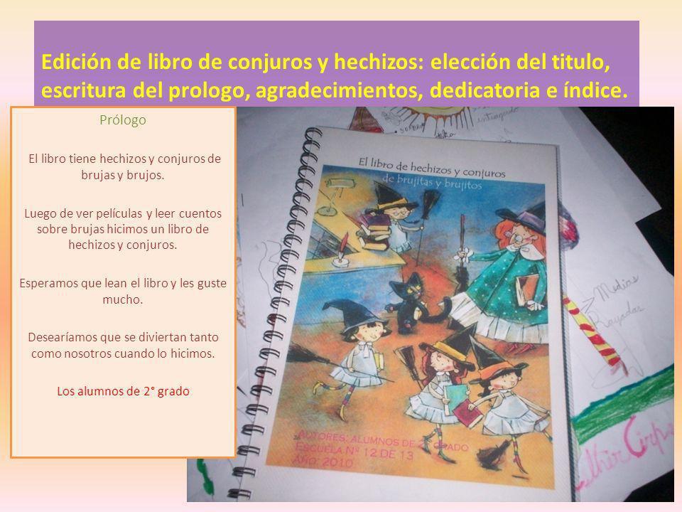 Edición de libro de conjuros y hechizos: elección del titulo, escritura del prologo, agradecimientos, dedicatoria e índice.