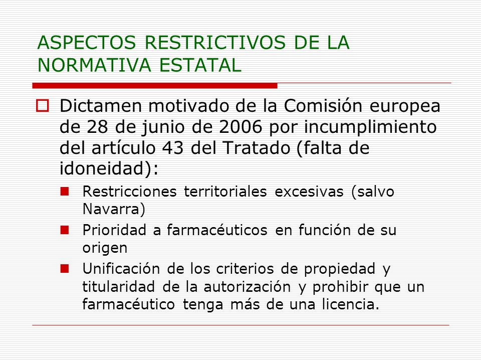 ASPECTOS RESTRICTIVOS DE LA NORMATIVA ESTATAL