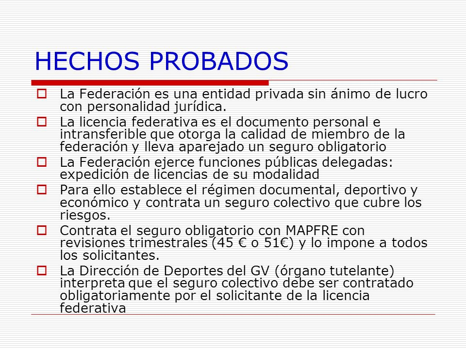 HECHOS PROBADOS La Federación es una entidad privada sin ánimo de lucro con personalidad jurídica.