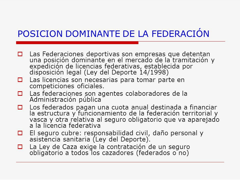 POSICION DOMINANTE DE LA FEDERACIÓN