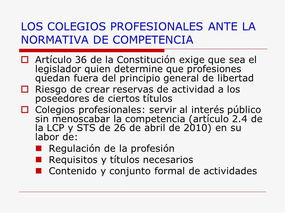 LOS COLEGIOS PROFESIONALES ANTE LA NORMATIVA DE COMPETENCIA
