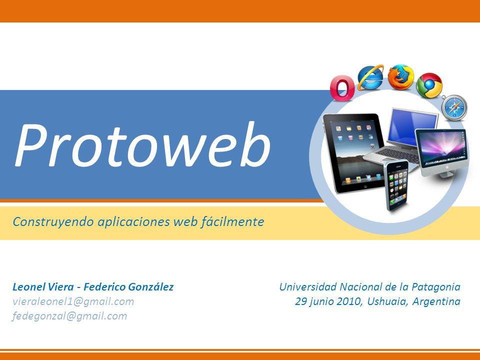 Protoweb Construyendo aplicaciones web fácilmente