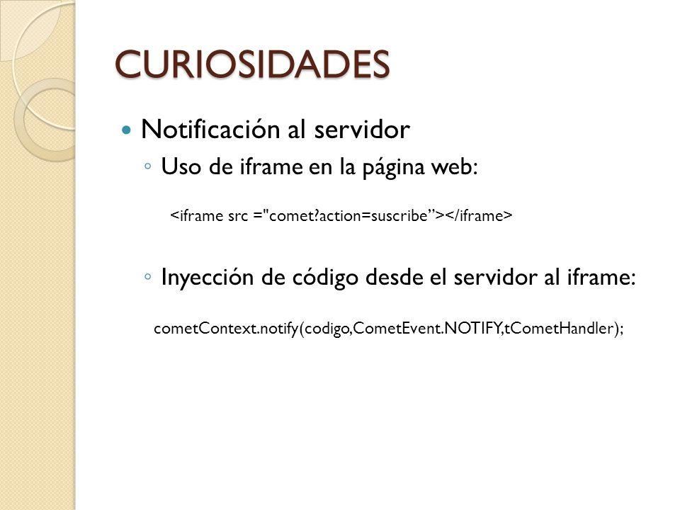 CURIOSIDADES Notificación al servidor Uso de iframe en la página web: