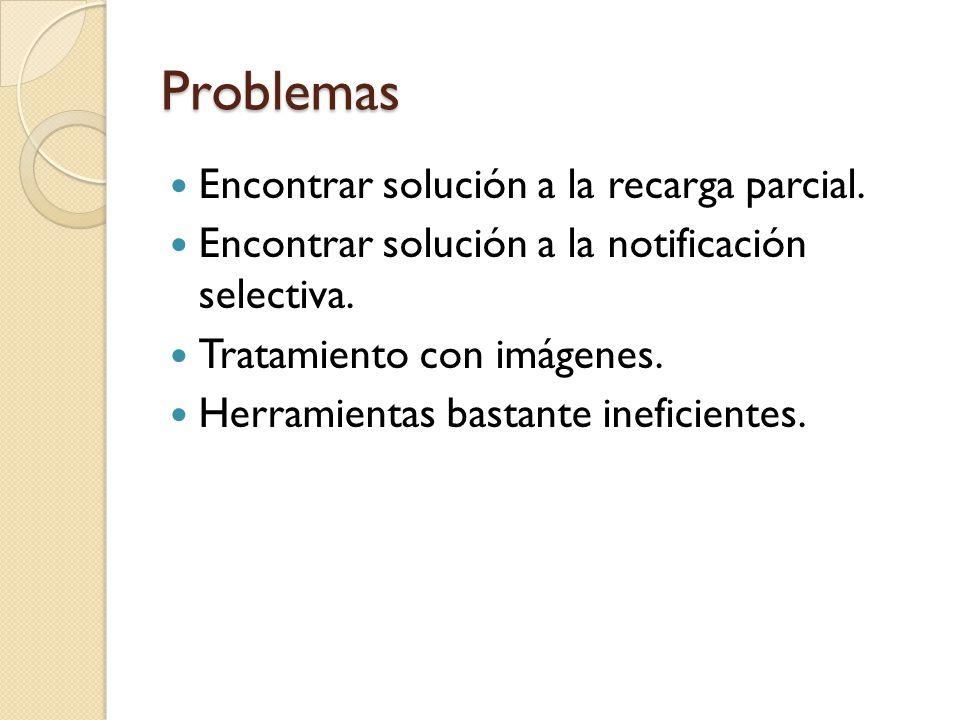 Problemas Encontrar solución a la recarga parcial.