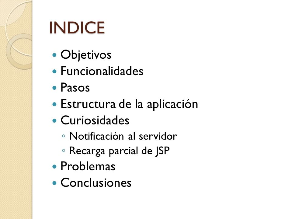 INDICE Objetivos Funcionalidades Pasos Estructura de la aplicación