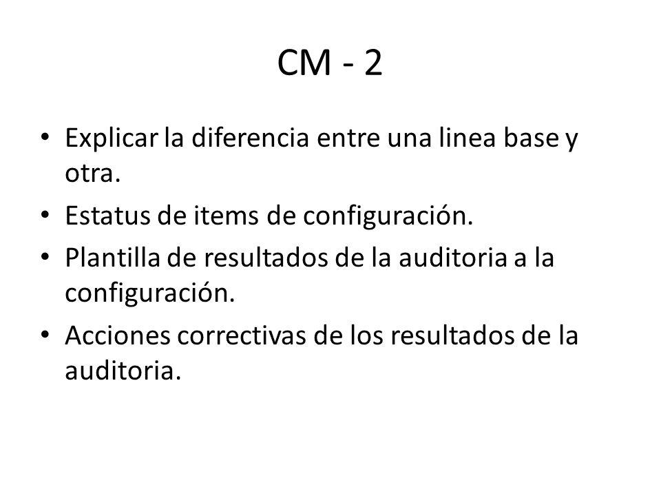 CM - 2 Explicar la diferencia entre una linea base y otra.