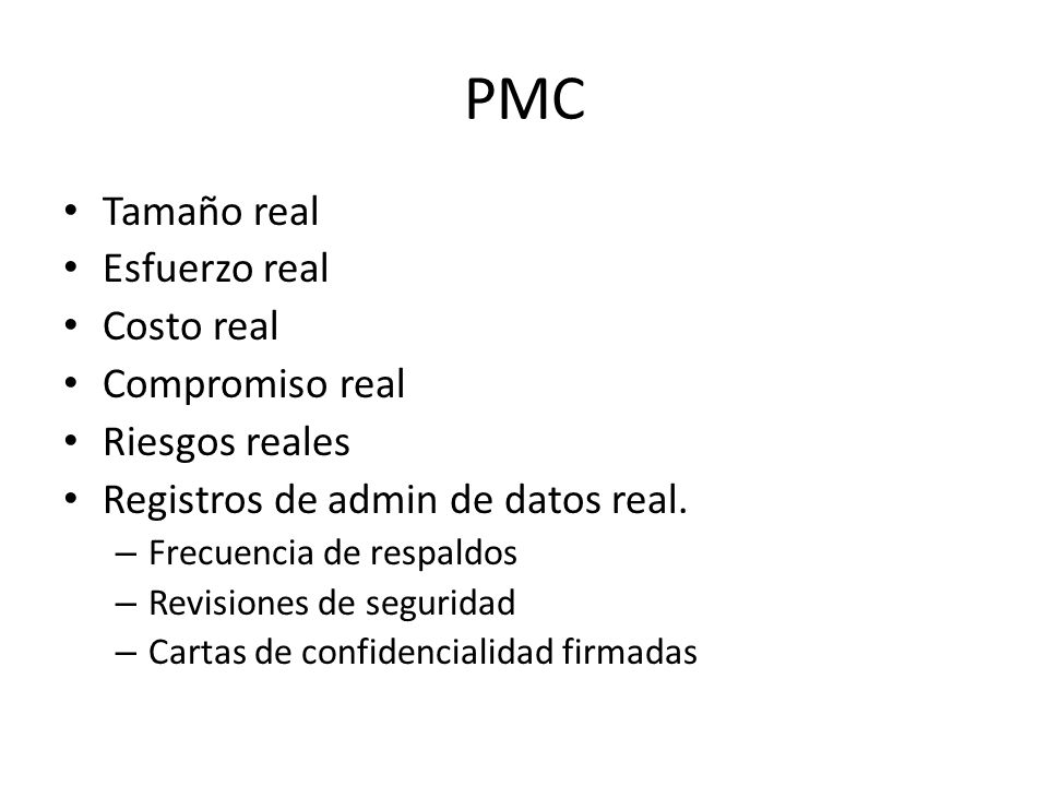 PMC Tamaño real Esfuerzo real Costo real Compromiso real
