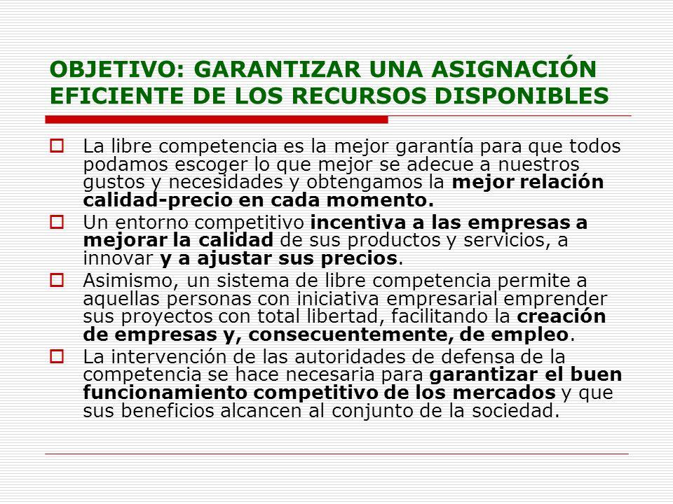 OBJETIVO: GARANTIZAR UNA ASIGNACIÓN EFICIENTE DE LOS RECURSOS DISPONIBLES