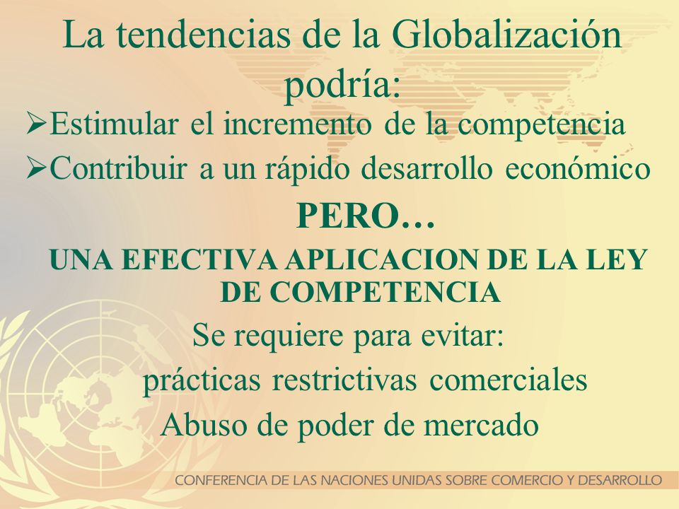 La tendencias de la Globalización podría: