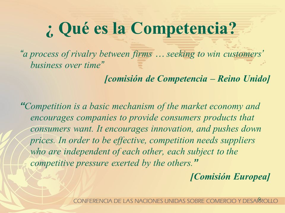 ¿ Qué es la Competencia a process of rivalry between firms … seeking to win customers' business over time