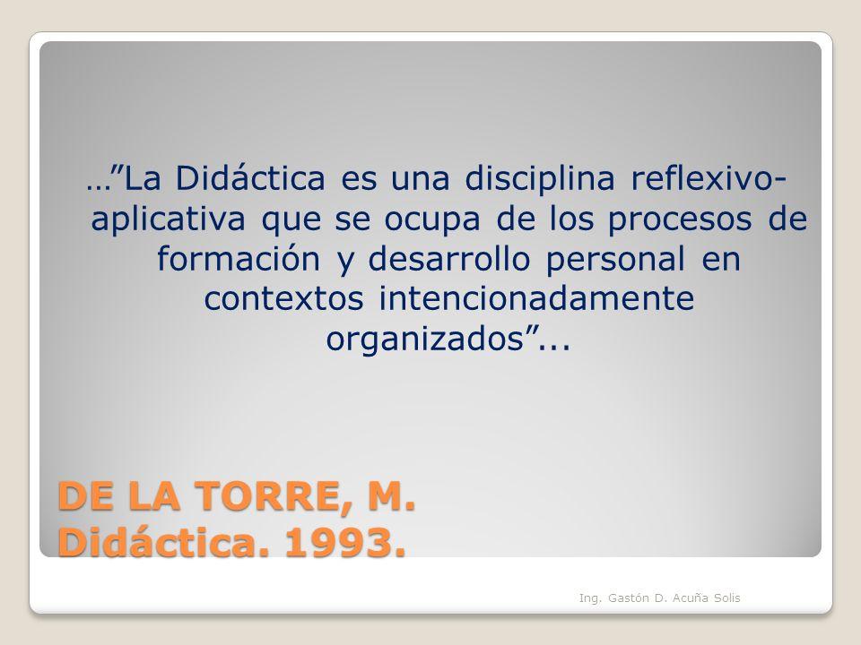 … La Didáctica es una disciplina reflexivo- aplicativa que se ocupa de los procesos de formación y desarrollo personal en contextos intencionadamente organizados ...