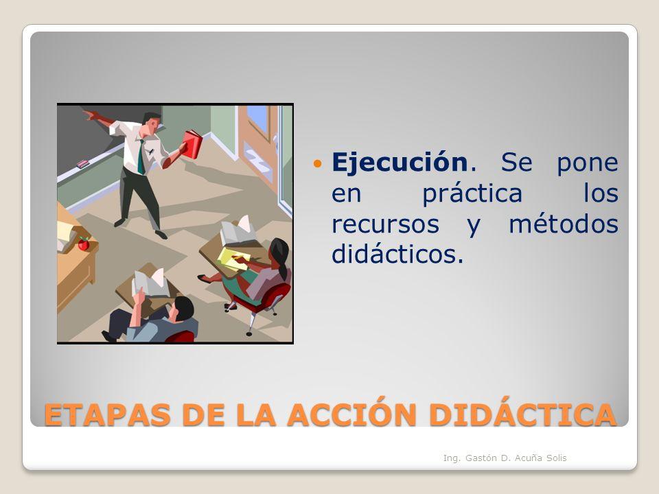 ETAPAS DE LA ACCIÓN DIDÁCTICA