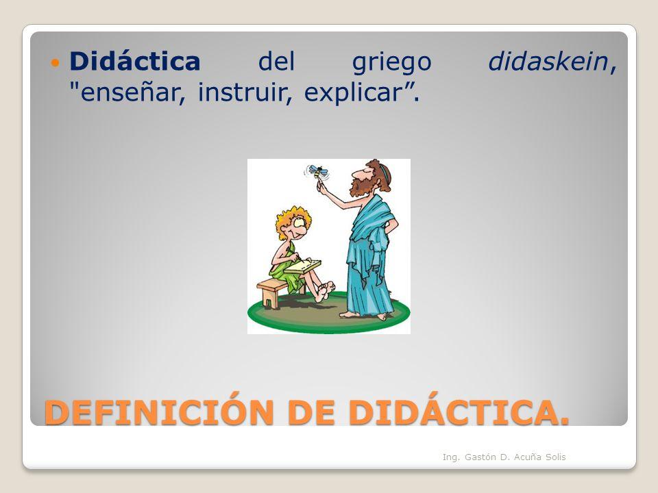 DEFINICIÓN DE DIDÁCTICA.
