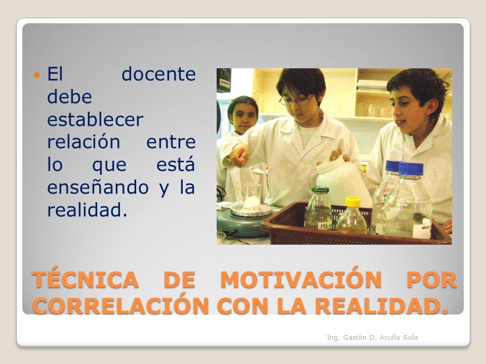 TÉCNICA DE MOTIVACIÓN POR CORRELACIÓN CON LA REALIDAD.