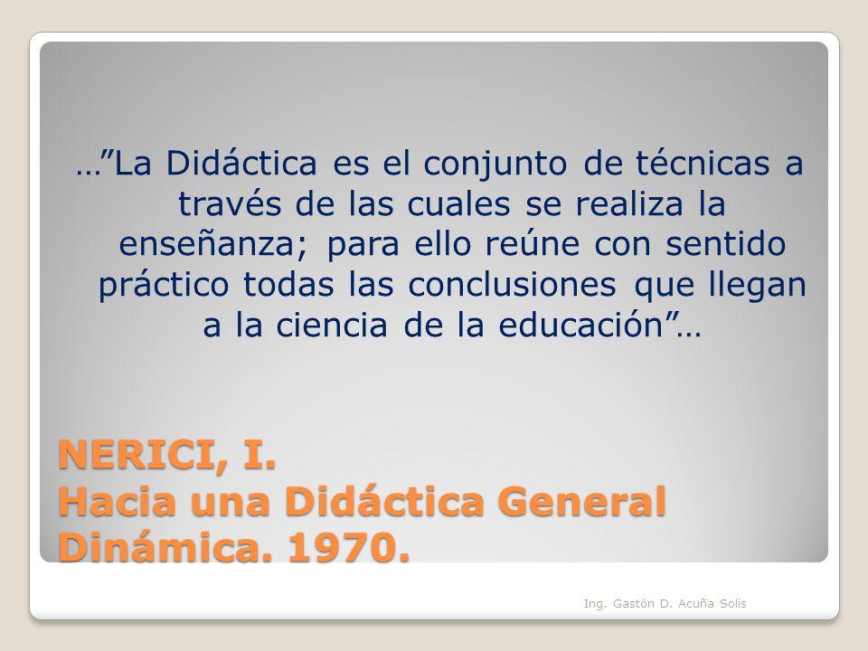 NERICI, I. Hacia una Didáctica General Dinámica. 1970.