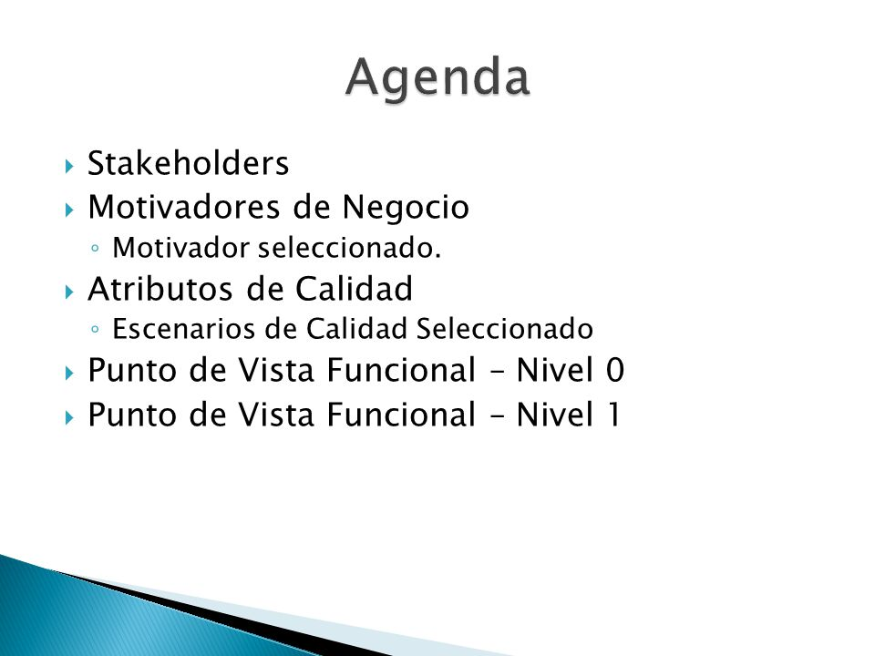 Agenda Stakeholders Motivadores de Negocio Atributos de Calidad