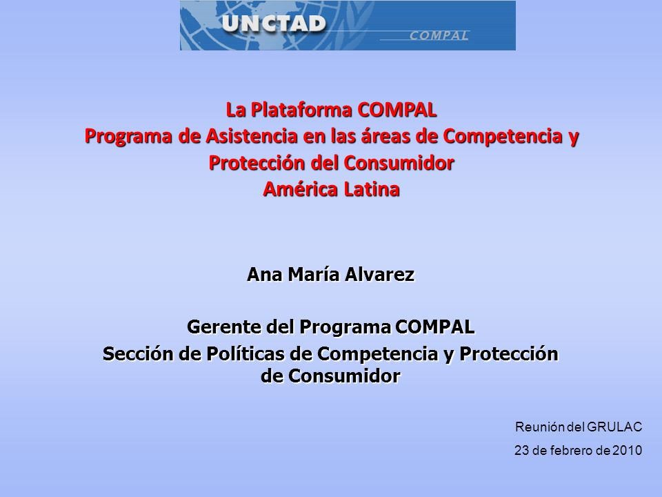 La Plataforma COMPAL Programa de Asistencia en las áreas de Competencia y Protección del Consumidor.