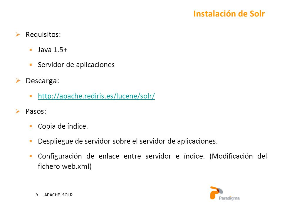 Instalación de Solr Descarga: Requisitos: Java 1.5+