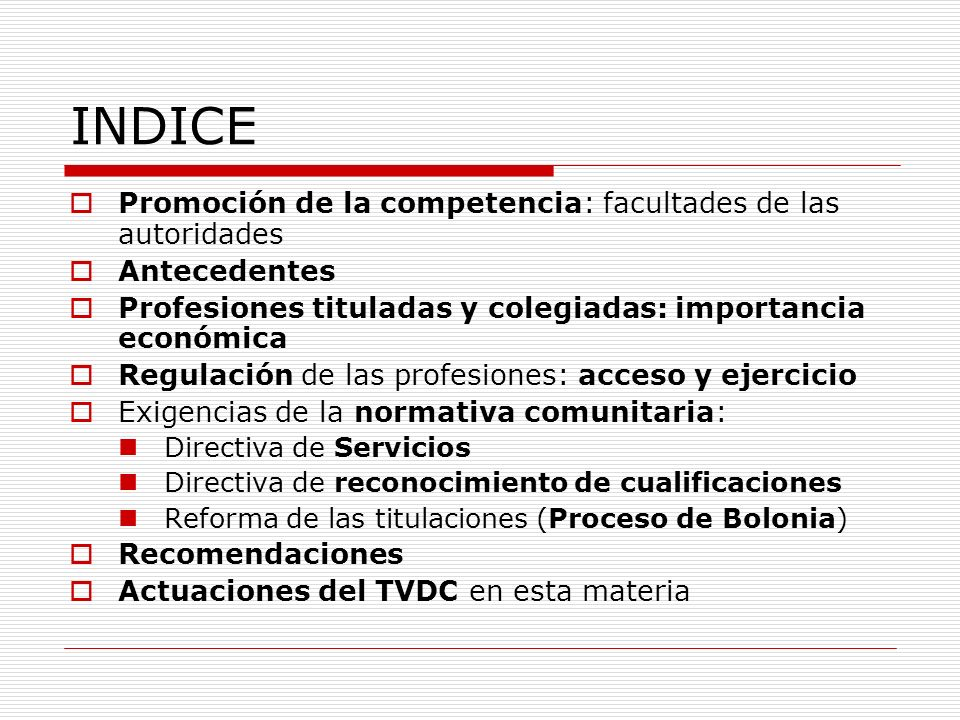 INDICE Promoción de la competencia: facultades de las autoridades