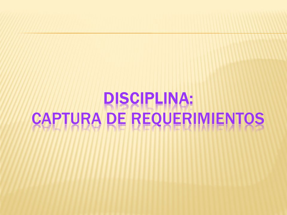 Disciplina: Captura de Requerimientos