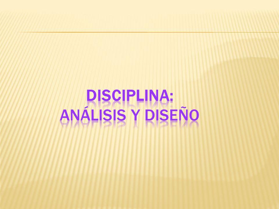 Disciplina: Análisis y Diseño
