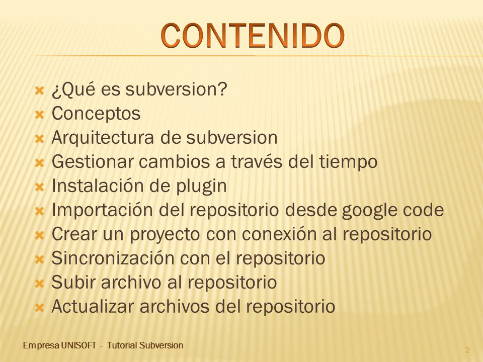CONTENIDO ¿Qué es subversion Conceptos Arquitectura de subversion