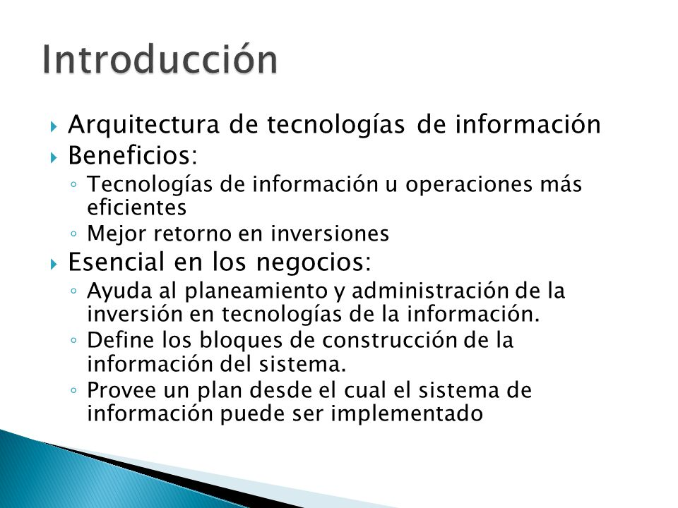 Introducción Arquitectura de tecnologías de información Beneficios: