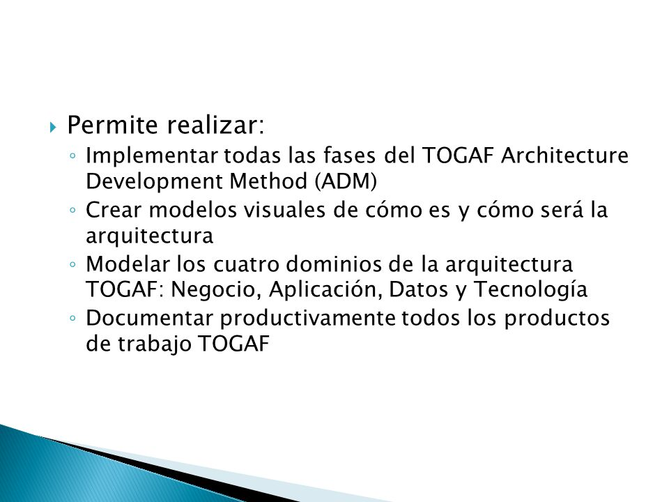 Permite realizar: Implementar todas las fases del TOGAF Architecture Development Method (ADM)