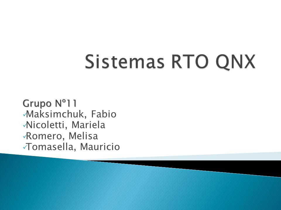 Sistemas RTO QNX Grupo Nº11 Maksimchuk, Fabio Nicoletti, Mariela