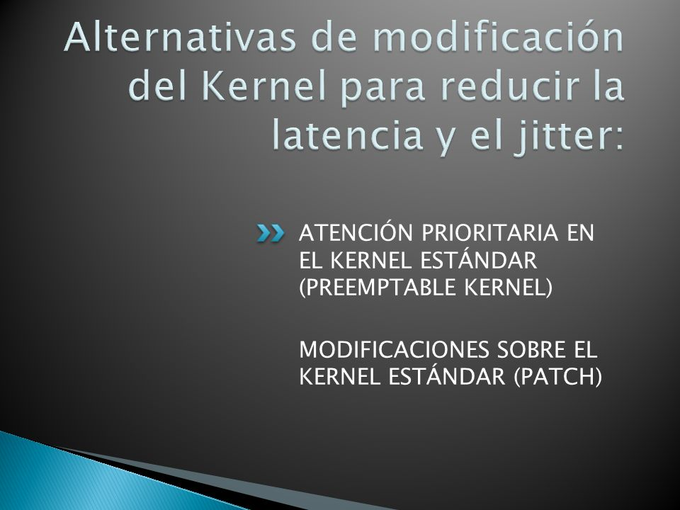 Alternativas de modificación del Kernel para reducir la latencia y el jitter:
