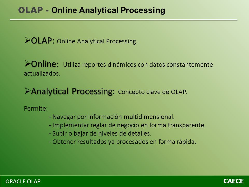 OLAP: Online Analytical Processing.