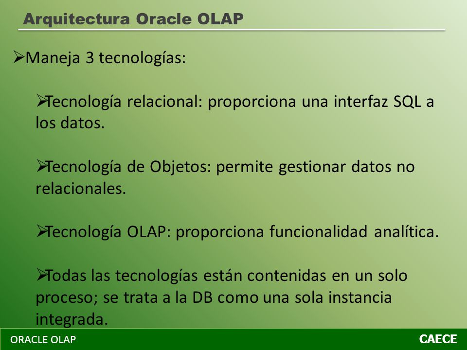Tecnología relacional: proporciona una interfaz SQL a los datos.