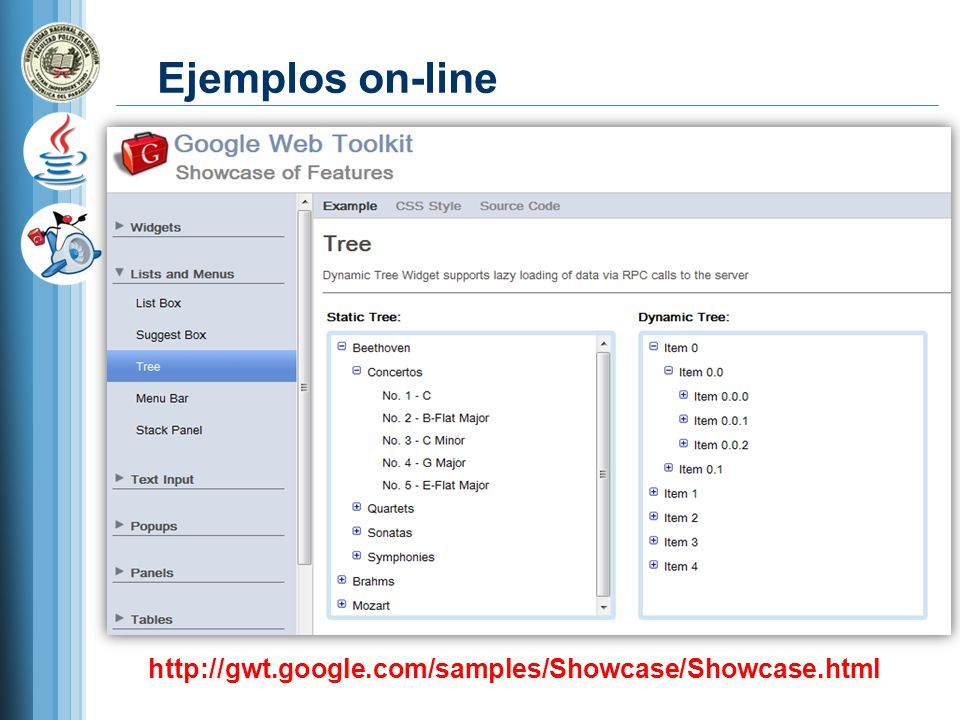 Ejemplos on-line http://gwt.google.com/samples/Showcase/Showcase.html
