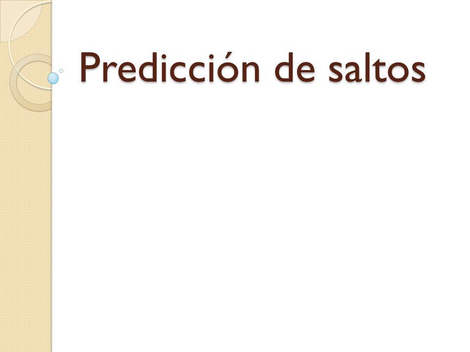 Predicción de saltos