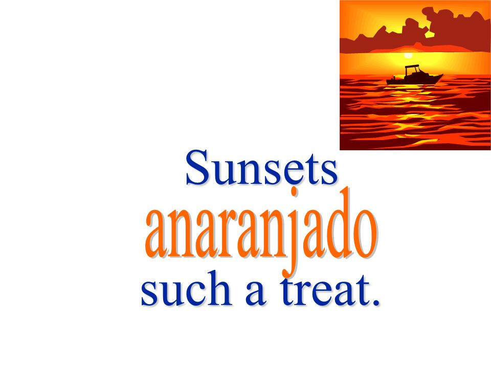 Sunsets such a treat. anaranjado