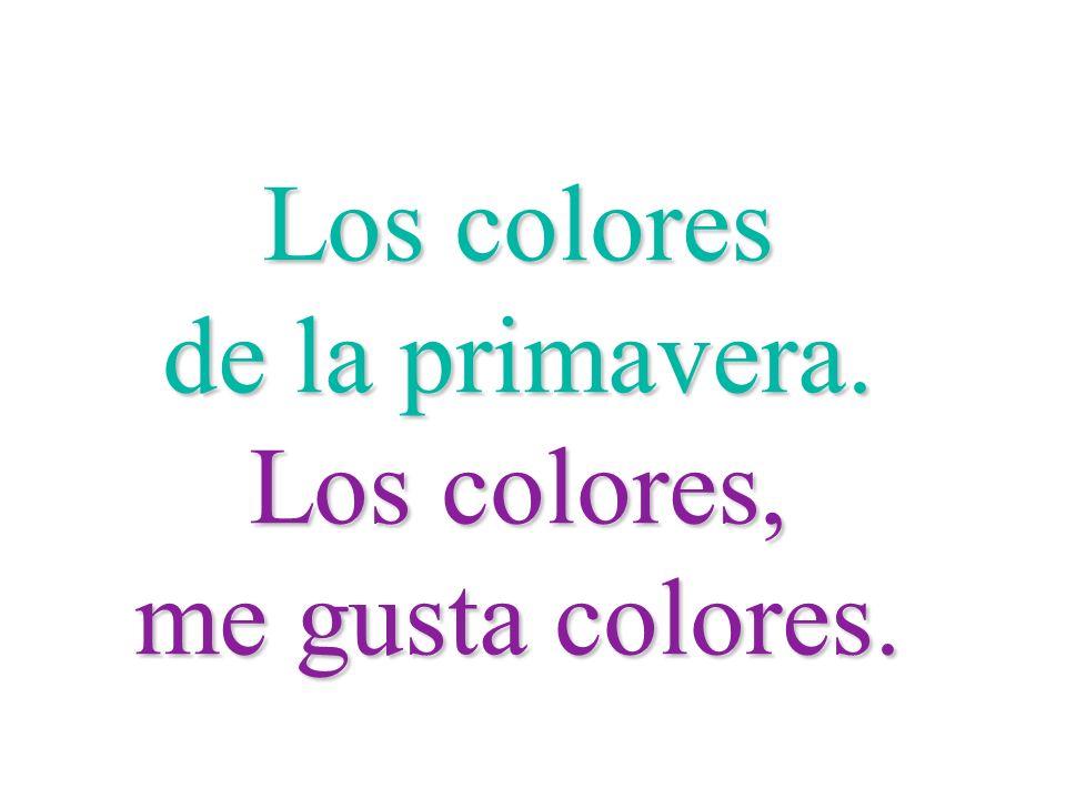 Los colores de la primavera. Los colores, me gusta colores.