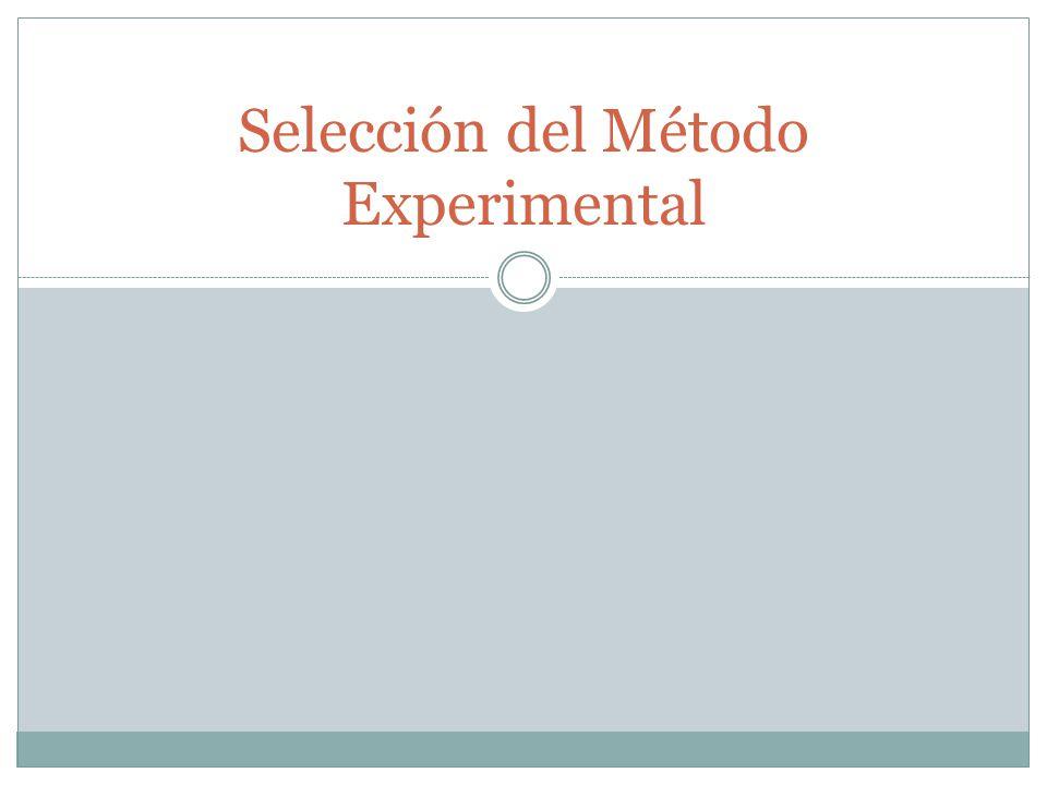Selección del Método Experimental