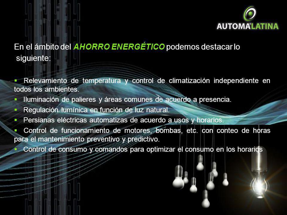 En el ámbito del AHORRO ENERGÉTICO podemos destacar lo siguiente: