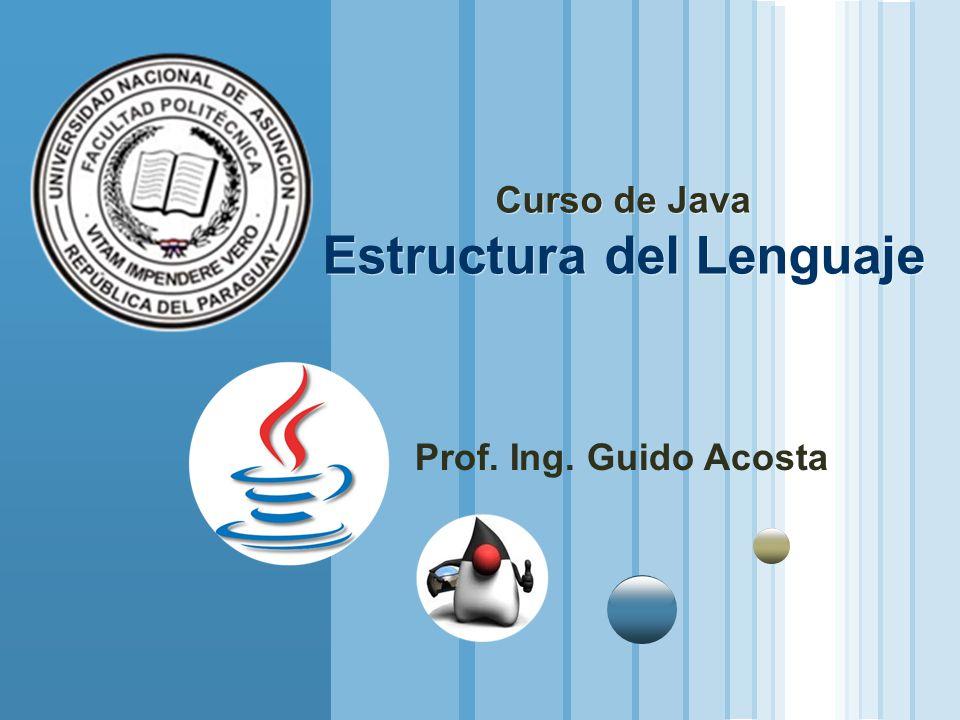 Curso de Java Estructura del Lenguaje
