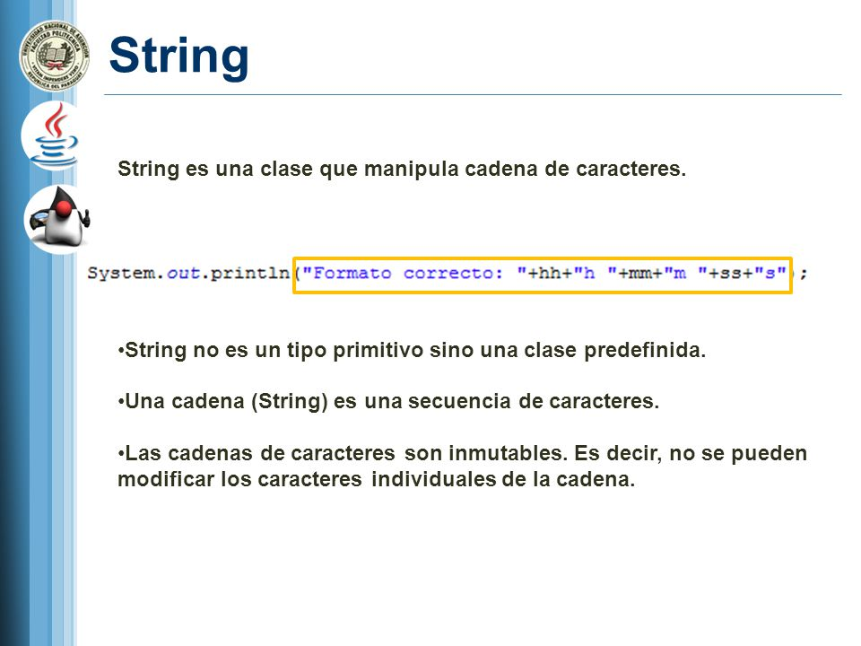 String String es una clase que manipula cadena de caracteres.