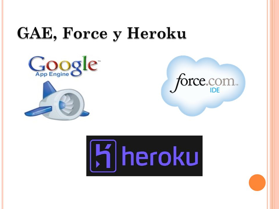 GAE, Force y Heroku