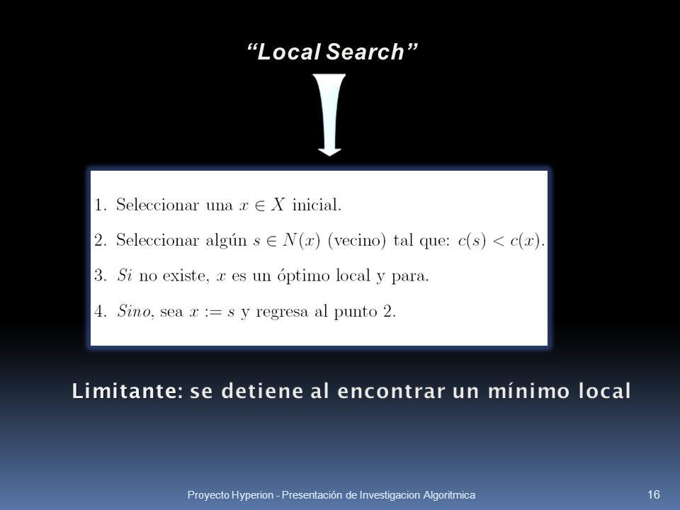 Limitante: se detiene al encontrar un mínimo local