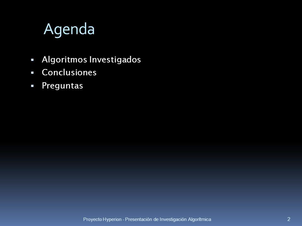 Agenda Algoritmos Investigados Conclusiones Preguntas